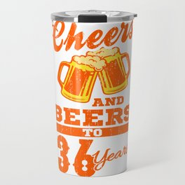 Cheers And Beers To 36th Birthday Gift Idea Travel Mug