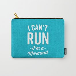 Can't Run Mermaid Funny Quote Carry-All Pouch