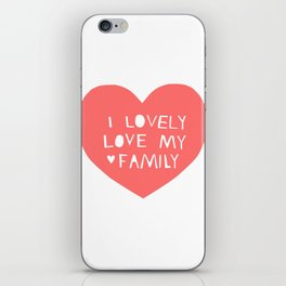 Lovely Love My Family in Pink iPhone Skin