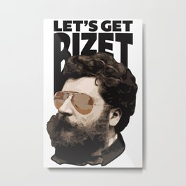 Let's get Bizet Metal Print