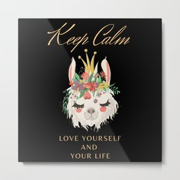 Keep calm love yourself and your life Metal Print