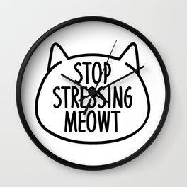 Stop stressing meowt Wall Clock