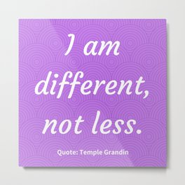 I am different, not less 2 Metal Print