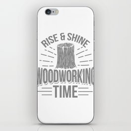 Funny Woodworking Gift Design Carpenter Wood Working  Print iPhone Skin