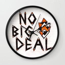 no big deal Wall Clock
