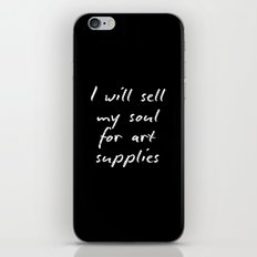 I will sell my soul for art supplies. iPhone & iPod Skin