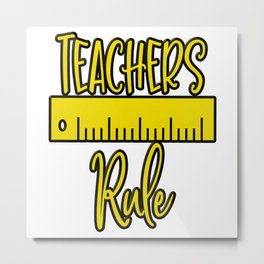 Teachers Rule Funny Teacher Gift Class Humor Metal Print