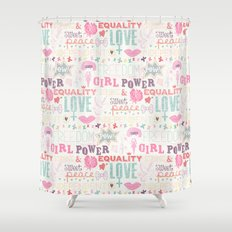 Be a girl !  Shower Curtain