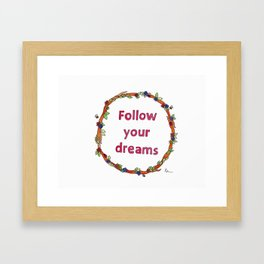 Follow Your Dreams Watercolour  Framed Art Print