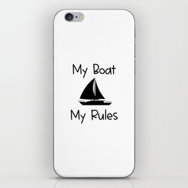 My Boat My Rules Lake and Ocean Travel iPhone Skin