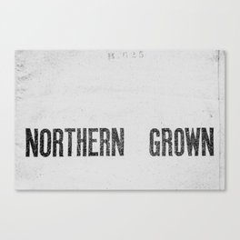NORTHERN GROWN  White  Canvas Print