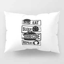 Eat Sleep Barbecue Repeat - Grill BBQ Smoker Pillow Sham