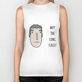 Why the long face? Biker Tank