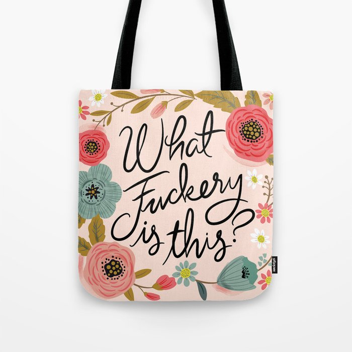 Pretty Swearies What Ery Is This Tote Bag