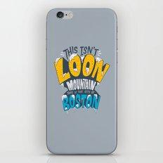 This Isn't Loon Mountain...  iPhone & iPod Skin