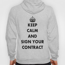 Keep Calm and Sign Your Contract Hoody