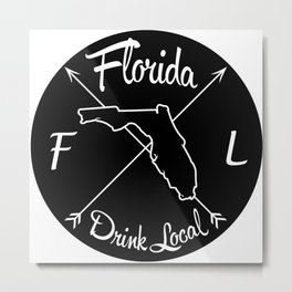 Florida Drink Local FL Metal Print