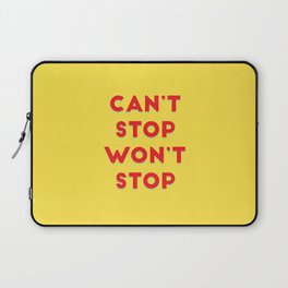 Can't Stop, Won't Stop Laptop Sleeve