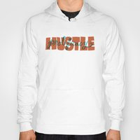 hustle Hoodies featuring Hustle & Prolificacy by Chris Piascik