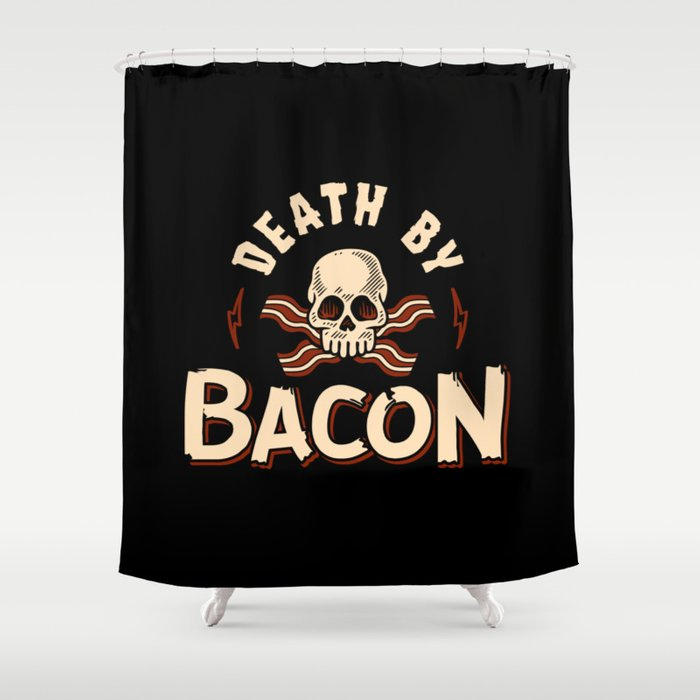 Death By Bacon Shower Curtain