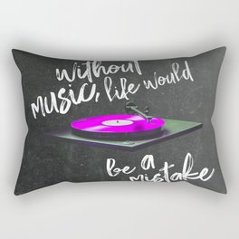 Without Music Life Would Be a Mistake-Vinyl Record Rectangular Pillow