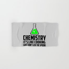 Chemistry funny quote Hand & Bath Towel