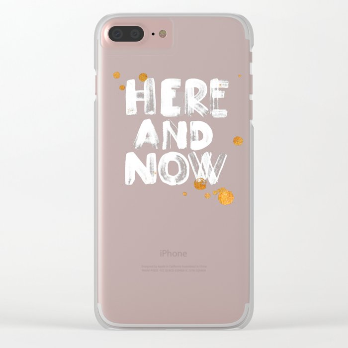Here And Now Clear iPhone Case