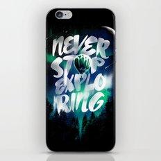 NEVER STOP EXPLORING iPhone & iPod Skin