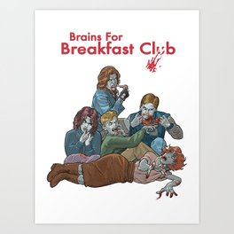 Brains for Breakfast Club (white) Art Print
