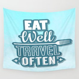 Eat Well Travel Often Restaurant Decor Inspirational Quote Design Wall Tapestry