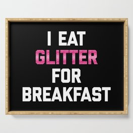 Eat Glitter Breakfast Funny Quote Serving Tray