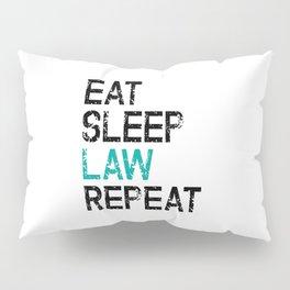 Eat Sleep Law Repeat Lawyer Judge Jurist Pillow Sham