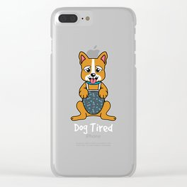 Dog Tired Funny Dog Lover Dog Dad Dog Mom Clear iPhone Case