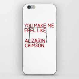 You Make Me Feel Like Alizarin Crimson iPhone Skin