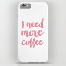 I need more coffee typography Slim Case iPhone 6 Plus