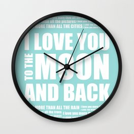 I Love You More - I love You To The Moon Wall Clock