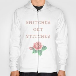 Snitches get stitches Hoody