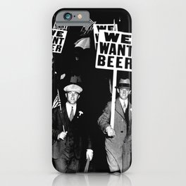 We Want Beer / Prohibition, Black and White Photography iPhone Case