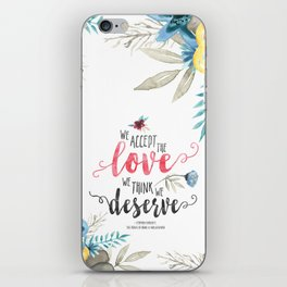 Chbosky - We Accept The Love We Think We Deserve iPhone Skin