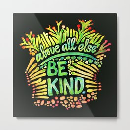 Be Kind - Quote - Affirmation - design by Michelle Scott of dotsofpaint studios Metal Print