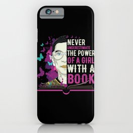 RBG Never Underestimate Girl With a Book iPhone Case