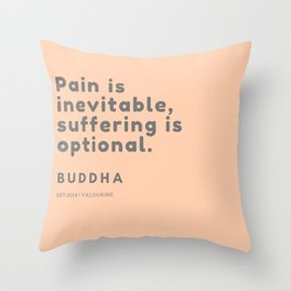 Buddha Quote |Pain is inevitable suffering is optional Throw Pillow