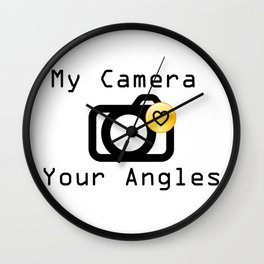 My Camera Loves Your Angles, Graphic Design and Typography Black and White Wall Clock