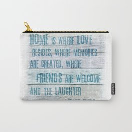 Home of Love and Laughter Carry-All Pouch