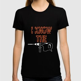 Funny Drill Tshirt Designs I KNOW THE DRILL T-shirt
