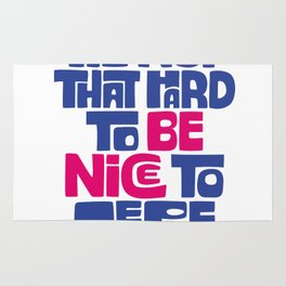 Be Nice to People-Alternative Rug
