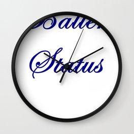 Baller Status Wall Clock
