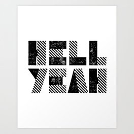 Hell Yeah motivational black and white yeh modern typographic quote poster canvas wall home decor Art Print