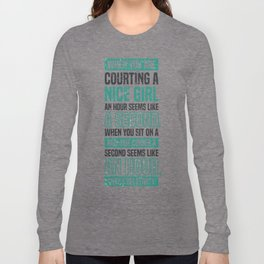 Lab No. 4 When You Are Courting Albert Einstein Famous Life Inspirational Quotes Long Sleeve T-shirt