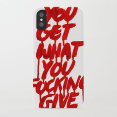You Get What You Give iPhone X Slim Case